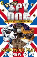Cover for Spy Dog: The Gunpowder Plot by Andrew Cope