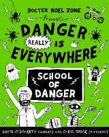 Cover for Danger Really is Everywhere: School of Danger (Danger is Everywhere 3) by David O'Doherty