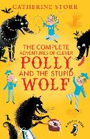 Cover for The Complete Adventures of Clever Polly and the Stupid Wolf by Catherine Storr