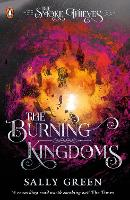 Cover for The Burning Kingdoms (The Smoke Thieves Book 3) by Sally Green