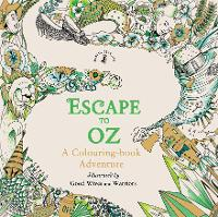 Cover for Escape to Oz: A Colouring Book Adventure by Good Wives and Warriors