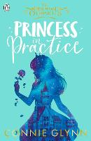 Cover for Princess in Practice by Connie Glynn
