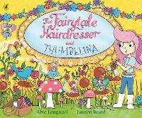Cover for The Fairytale Hairdresser and Thumbelina by Abie Longstaff