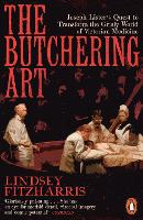 Cover for The Butchering Art  by Lindsey Fitzharris