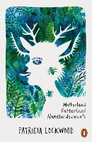 Cover for Motherland Fatherland Homelandsexuals by Patricia Lockwood
