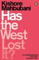 Cover for Has the West Lost It?  by Kishore Mahbubani