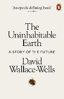 Cover for The Uninhabitable Earth  by David Wallace-Wells