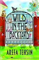 Cover for Wild In The Backyard by Arefa Tehsin