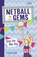 Cover for Netball Gems 5: Aim for the Top by Aleesah Darlison