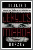 Cover for Jekyll's Mirror by William Hussey