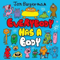 Cover for Everybody Has a Body by Jon Burgerman