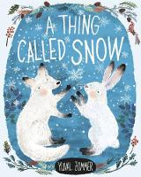 Cover for A Thing Called Snow by Yuval Zommer