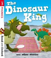 Cover for Read with Oxford: Stage 3: The Dinosaur King and Other Stories by Teresa Heapy