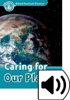 Cover for Oxford Read and Discover: Level 6: Caring for Our Planet Audio Pack by Joyce Hannam