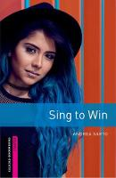 Cover for Oxford Bookworms Library: Starter: Sing to Win  by Andrea Sarto
