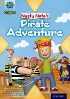 Cover for Project X Origins: Gold Book Band, Oxford Level 9: Pirates: Nasty Nate's Pirate Adventure by Marcia Vaughan