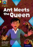 Cover for Project X Origins: Lime Book Band, Oxford Level 11: Underground: Ant Meets the Queen by Jan Burchett, Sara Vogler