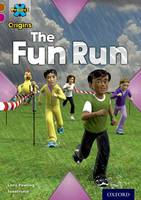 Cover for Project X Origins: Brown Book Band, Oxford Level 10: Fast and Furious: The Fun Run by Chris Powling