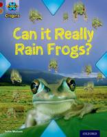 Cover for Project X Origins: Dark Red Book Band, Oxford Level 18: Unexplained: Can it Really Rain Frogs? by John Malam