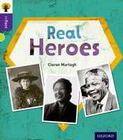 Cover for Oxford Reading Tree inFact: Level 11: Real Heroes by Ciaran Murtagh