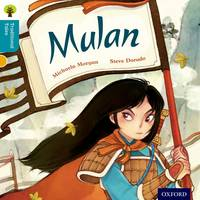 Cover for Oxford Reading Tree Traditional Tales: Level 9: Mulan by Michaela Morgan, Nikki Gamble, Pam Dowson