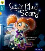 Cover for Oxford Reading Tree Story Sparks: Oxford Level 9: Sugar Plum Scary by Ciaran Murtagh