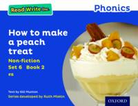 Cover for Read Write Inc. Phonics: Blue Set 6 Non-fiction 2 How to Make a Peach Treat by Gill Munton