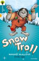Cover for Oxford Reading Tree All Stars: Oxford Level 9 Snow Troll Level 9 by Margaret Mcallister, Alison Sage