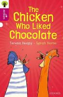 Cover for Oxford Reading Tree All Stars: Oxford Level 10: The Chicken Who Liked Chocolate by Teresa Heapy