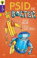 Cover for Oxford Reading Tree All Stars: Oxford Level 11 Psid and Bolter Level 11 by Carolyn Bear, Alison Sage