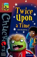 Cover for Oxford Reading Tree TreeTops Chucklers: Level 15: Twice Upon a Time by John Dougherty