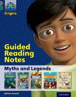 Cover for Project X Origins: Grey Book Band, Oxford Level 12: Myths and Legends: Guided reading notes by Gillian Howell