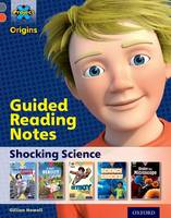 Cover for Project X Origins: Grey Book Band, Oxford Level 13: Shocking Science: Guided reading notes by Gillian Howell