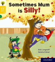 Cover for Oxford Reading Tree Story Sparks: Oxford Level 5: Sometimes Mum is Silly by Abie Longstaff