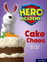 Cover for Hero Academy: Oxford Level 7, Turquoise Book Band: Cake Chaos by Sam Watkins