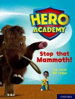 Cover for Hero Academy: Oxford Level 8, Purple Book Band: Stop that Mammoth! by Cas Lester