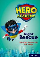Cover for Hero Academy: Oxford Level 9, Gold Book Band: Night Rescue by Benjamin Hulme-Cross