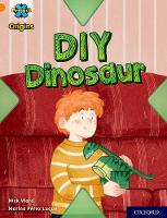 Cover for Project X Origins: Orange Book Band, Oxford Level 6: DIY Dinosaur by Nick Ward