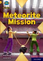 Cover for Project X Origins: Gold Book Band, Oxford Level 9: Meteorite Mission by Nick Ward