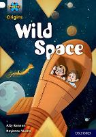 Cover for Project X Origins: Gold Book Band, Oxford Level 9: Wild Space by Ally Kennen