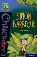 Cover for Oxford Reading Tree TreeTops Chucklers: Oxford Level 17: Simon Barbecue by Ciaran Murtagh