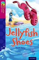 Cover for Oxford Reading Tree TreeTops Fiction: Level 10 More Pack A: Jellyfish Shoes by Susan Gates