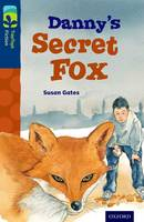 Cover for Oxford Reading Tree TreeTops Fiction: Level 14: Danny's Secret Fox by Susan Gates