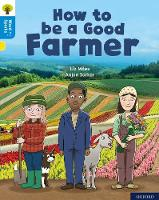 Cover for Oxford Reading Tree Word Sparks: Level 3: How to be a Good Farmer by Liz Miles