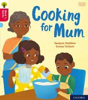 Cover for Oxford Reading Tree Word Sparks: Oxford Level 4: Cooking for Mum by Swapna Haddow