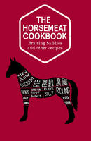 Cover for The Horsemeat Cookbook by Chris Windle