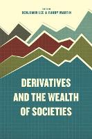 Cover for Derivatives and the Wealth of Societies by Benjamin Lee