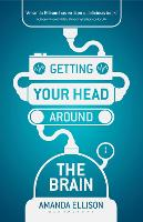 Cover for Getting your head around the brain by Amanda Ellison