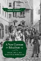 Cover for A New German Idealism  by Adrian Johnston