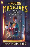 Cover for The Young Magicians and the 24-Hour Telepathy Plot by Nick Mohammed